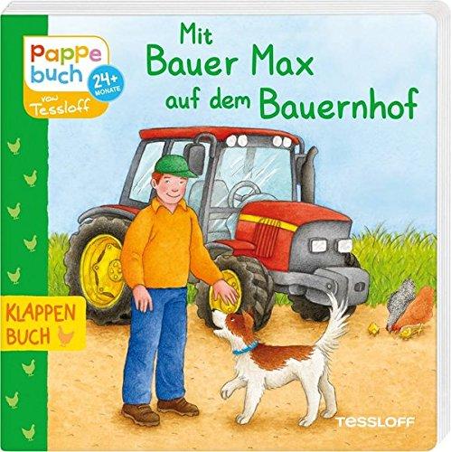 Mit Bauer Max auf dem Bauernhof: Berufe, Tiere, Fahrzeuge entdecken (Bilderbuch ab 2 Jahre)