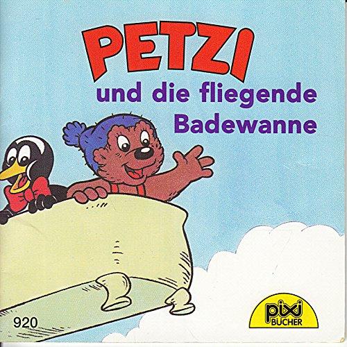 PETZI und die fliegende Badewanne - Pixi-Buch Nr. 920 - Einzeltitel aus PIXI-Serie 108 (aus Kassette)