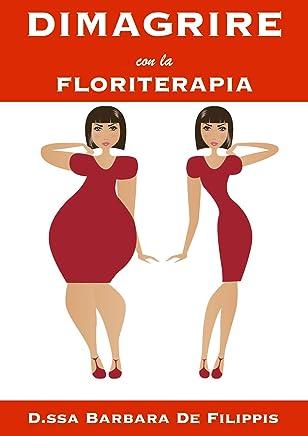 DIMAGRIRE con la FLORITERAPIA: Fiori di Bach e Fiori Australiani che sostengono nel raggiungimento del giusto peso corporeo