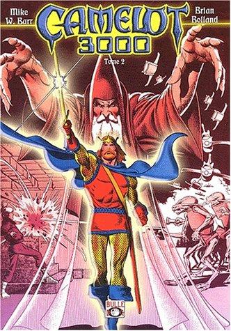 Camelot 3000, tome 2 (série complète en 2 tomes)