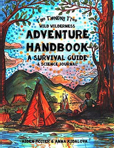The Thinking Tree Wild Wilderness Adventure Handbook A Survival Guide Science Handbook