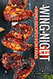 Wing Night: Wing Recipes for Fans