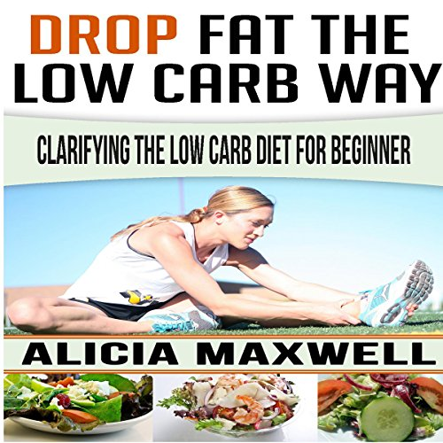 Drop Fat the Low Carb Way audiobook cover art