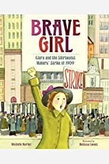Brave Girl: Clara Lemlich and the Shirtwaist Makers Kindle Edition