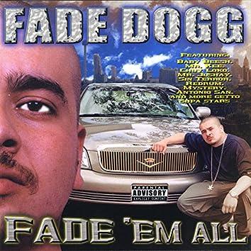 Fade 'Em All