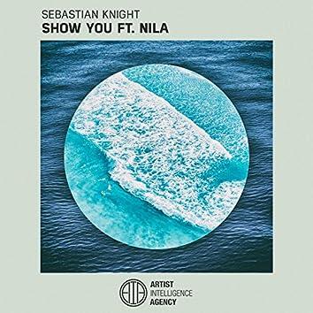 Show You (feat. Nila)