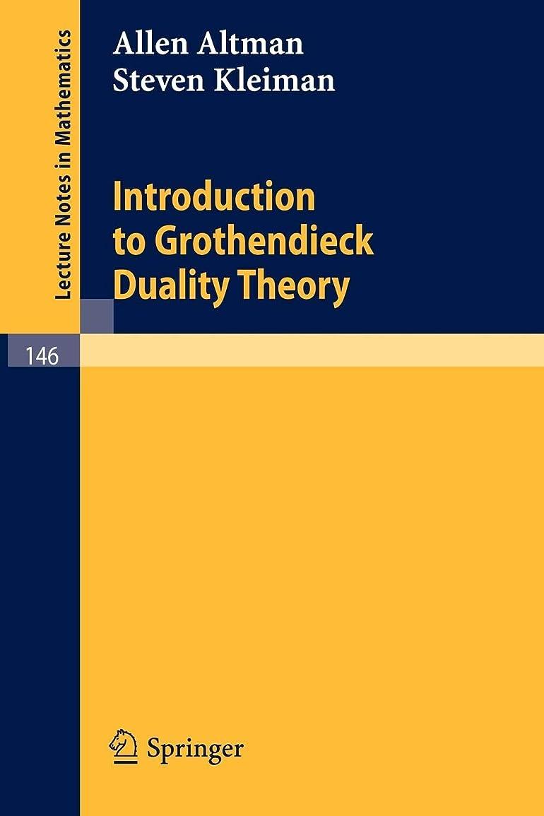 政権前兆指導するIntroduction to Grothendieck Duality Theory (Lecture Notes in Mathematics)