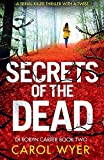 Secrets of the Dead: A serial killer thriller that will have you hooked (Detective Robyn Carter crime thriller series, Band 2) - Carol Wyer