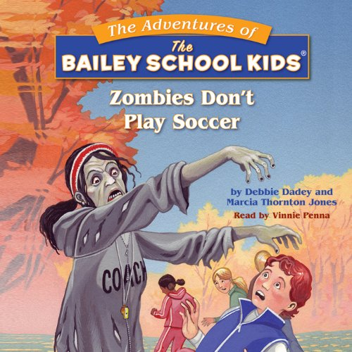 Bailey School Kids: Zombies Don't Play Soccer audiobook cover art