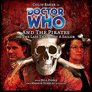 Doctor Who and the Pirates                   By:                                                                                                                                 Jacqueline Rayner                               Narrated by:                                                                                                                                 Colin Baker,                                                                                        Maggie Stables                      Length: 2 hrs and 6 mins     1 rating     Overall 5.0