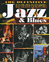 The Definitive Illustrated Encyclopedia of Jazz & Blues