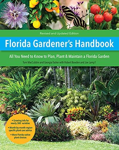 Florida Gardener's Handbook, 2nd Edition: All you need to know to plan, plant, & maintain a Florida garden
