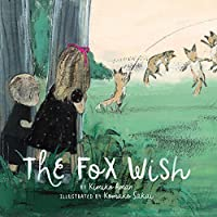 The Fox Wish: (Picture Books abour Friendship, Children's Books on Adventure)
