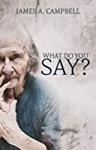 What Do You Say?: Learning to Listen for Grace Among Our Elders