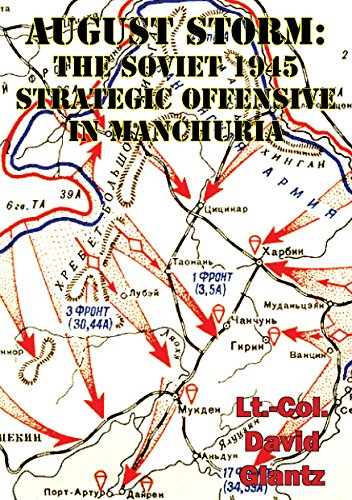 August Storm: Soviet Tactical And Operational Combat In Manchuria, 1945 [Illustrated Edition] (English Edition)