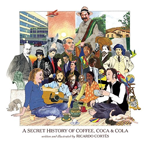 A Secret History of Coffee, Coca & Cola: (Fixed Layout Edition) (English Edition)
