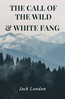 The Call of the Wild and White Fang (Annotated): Complete and Unabridged | Trees and Mountains Cover