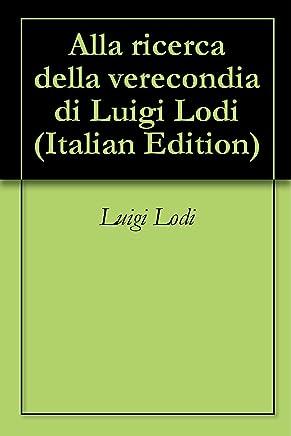 Alla ricerca della verecondia di Luigi Lodi