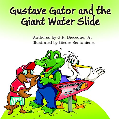 Gustave Gator and the Giant Water Slide: Find out How Gustave Finally Conquers His Fear!