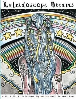 Kaleidoscope Dreams: A 60s & 70s Retro Inspired Psychedelic Adult Coloring Book: Psychedelic Adult Coloring Book, Vintage Coloring Book, 1960s Coloring Book, 1970s Coloring Book