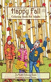 Travel Size Happy Fall Coloring Book for Adults: Fall Scenes Adult Coloring Book with Pumpkins, Leaves, Country Scenes, Cats, Forests, and More (Volume 14)