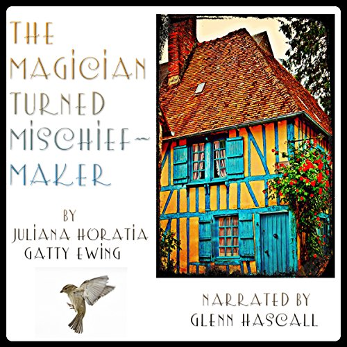 The Magician Turned Mischief-Maker Audiobook By Juliana Horatia Gatty Ewing cover art