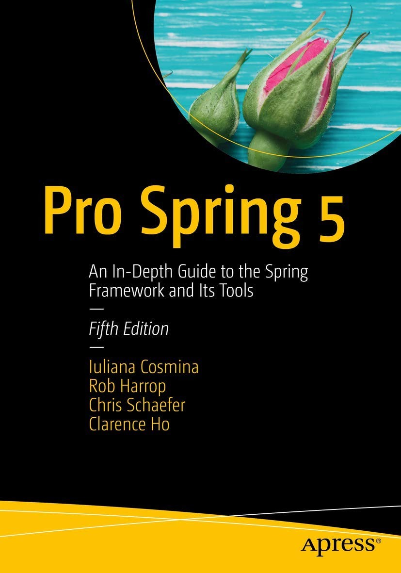 Image OfPro Spring 5: An In-Depth Guide To The Spring Framework And Its Tools
