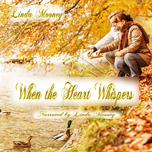 When the Heart Whispers Audiobook By Linda Mooney cover art