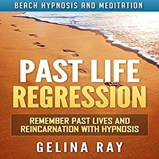 Past Life Regression: Remember Past Lives and Reincarnation with Hypnosis via Beach Hypnosis and Meditation                   By:                                                                                                                                 Gelina Ray                               Narrated by:                                                                                                                                 Tanya Shaw                      Length: 3 hrs and 44 mins     20 ratings     Overall 4.6