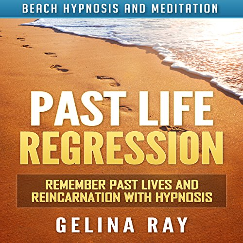 Past Life Regression: Remember Past Lives and Reincarnation with Hypnosis via Beach Hypnosis and Meditation audiobook cover art
