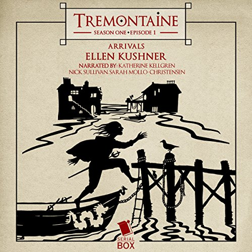 Tremontaine: Arrivals (Episode 1) audiobook cover art