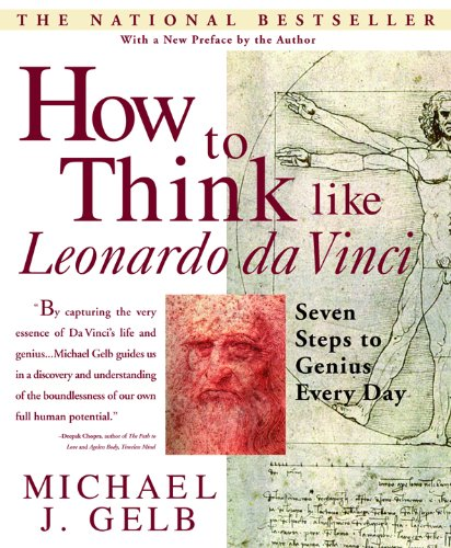 How to Think Like Leonardo da Vinci: Seven Steps to Genius Every Day by [Michael J. Gelb]