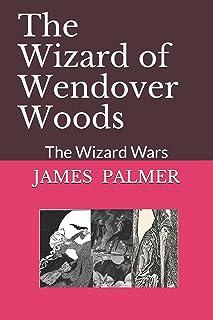 The Wizard of Wendover Woods: The Wizard Wars
