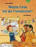 Ursel Scheffler: Welche Farbe hat die Freundschaft?