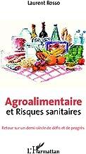 Agroalimentaire et risques sanitaires: Retour sur un demi-siècle de défis et de progrès (French Edition)
