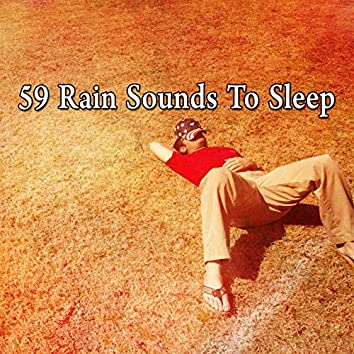 59 Rain Sounds to Sleep
