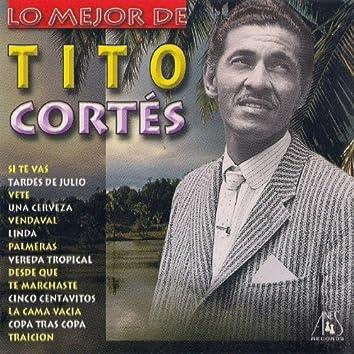 Lo Mejor de Tito Cortes