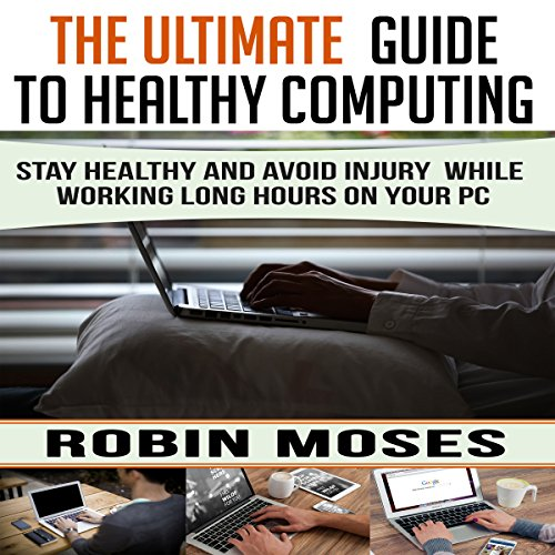 The Ultimate Guide to Healthy Computing audiobook cover art