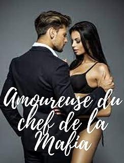 Amoureux du chef de la Mafia (French Edition)