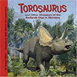 Torosaurus and Other Dinosaurs of the Badlands Digs in Montana (Dinosaur Find)