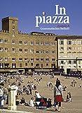 In piazza A / Unterrichtswerk für Italienisch (Sekundarstufe II): In piazza A / In piazza A Grammatisches Beiheft: Unterrichtswerk für Italienisch (Sekundarstufe II)