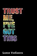 Trust Me, I've Got This