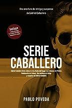 Gabriel Caballero Serie: Libros 4-6 (La Noche del Fuego, Los Crímenes del Misteri, Medianoche en Lisboa): Una aventura de ...