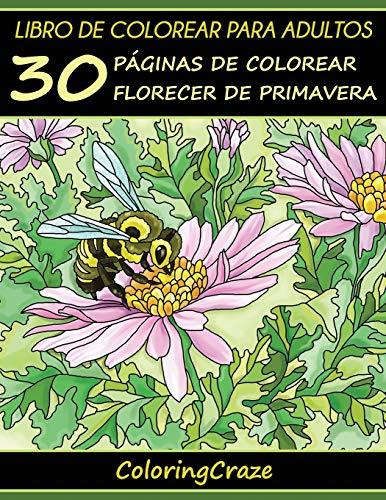 Libro de Colorear para Adultos: 30 Páginas de Colorear Florecer de Primavera:...