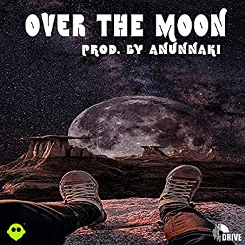 Over The Moon (feat. Dopeboyghost & The Anunnaki)