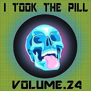 I Took The Pill, Vol. 24