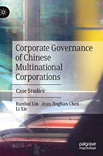 Corporate Governance of Chinese Multinational Corporations: Case Studies