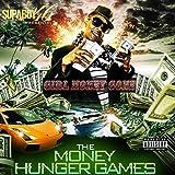 Girl Money Gone the Money Hunger Games [Explicit]
