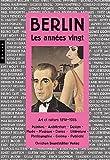 Berlin. Les années vingt: Art et culture 1918-1933