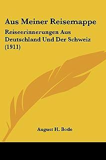 Aus Meiner Reisemappe: Reiseerinnerungen Aus Deutschland Und Der Schweiz (1911)